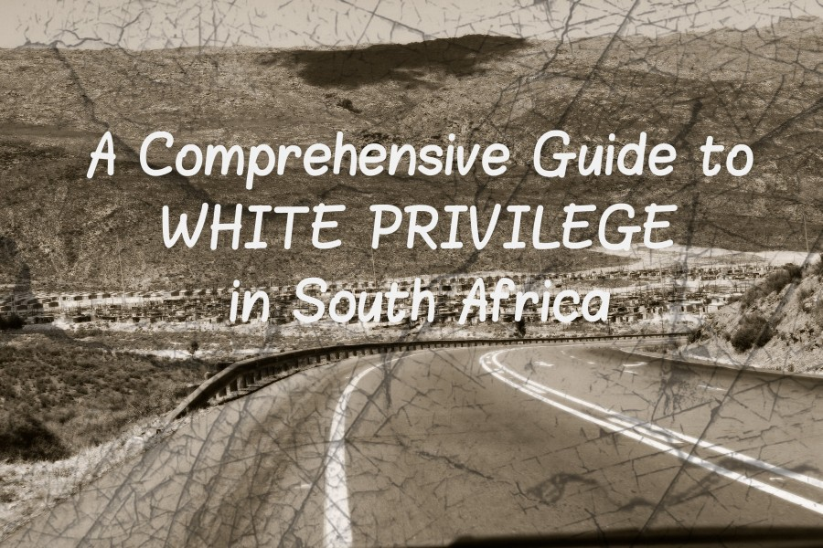 A Comprehensive Guide To White Privilege In South Africa Media For